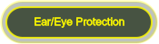 Ear/Eye Protection